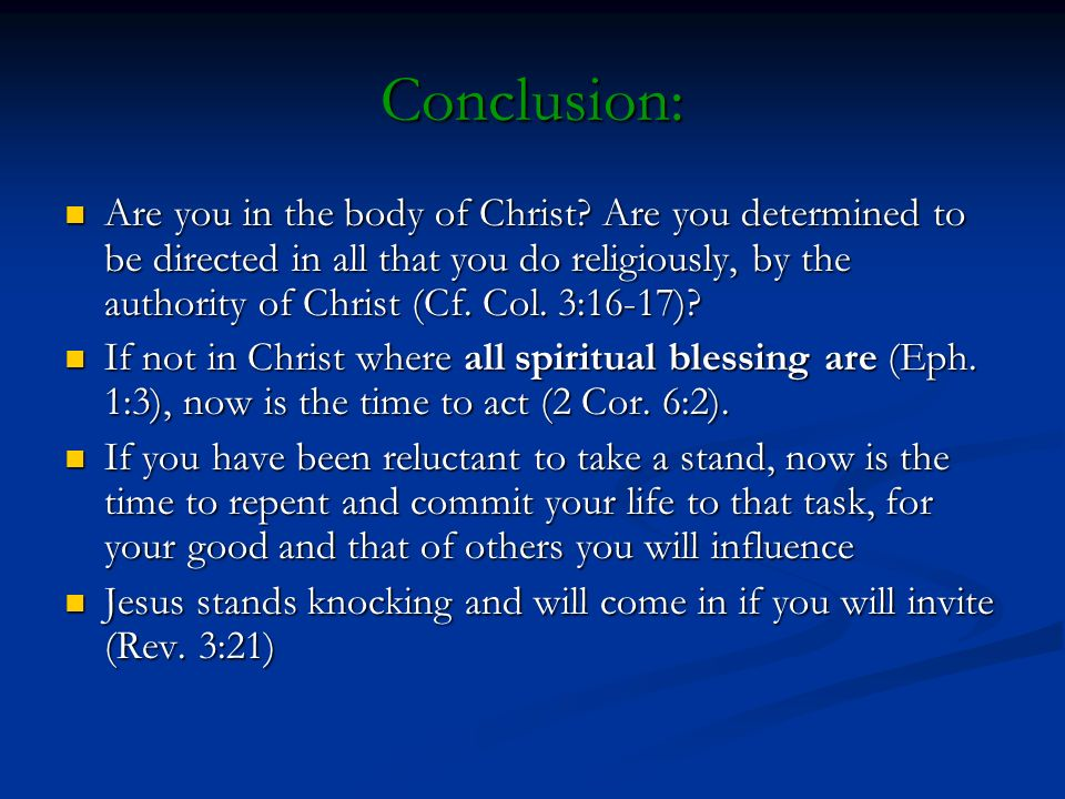 Conclusion: Are you in the body of Christ.