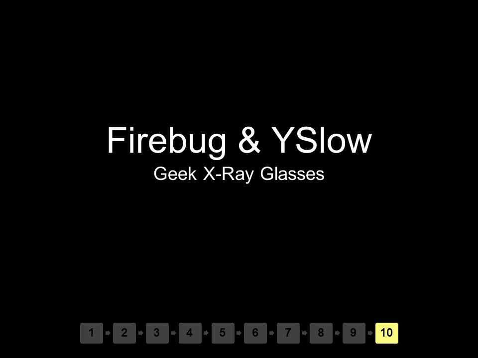 Firebug & YSlow Geek X-Ray Glasses
