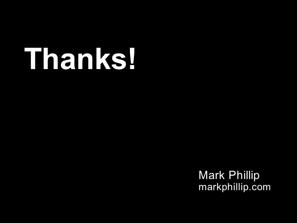 Thanks! Mark Phillip markphillip.com