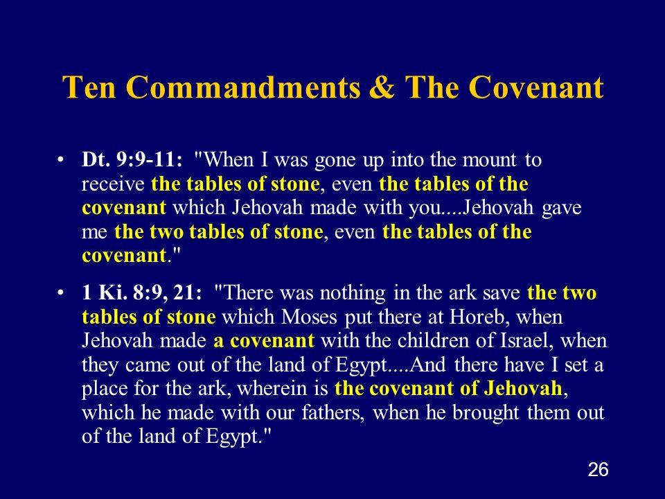 26 Ten Commandments & The Covenant Dt. 9:9-11: