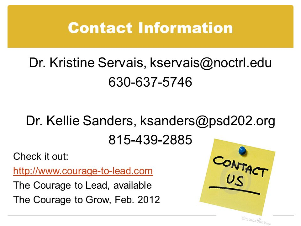 Contact Information Dr. Kristine Servais, kservais@noctrl.edu 630-637-5746 Dr. Kellie Sanders, ksanders@psd202.org 815-439-2885 Check it out: http://w