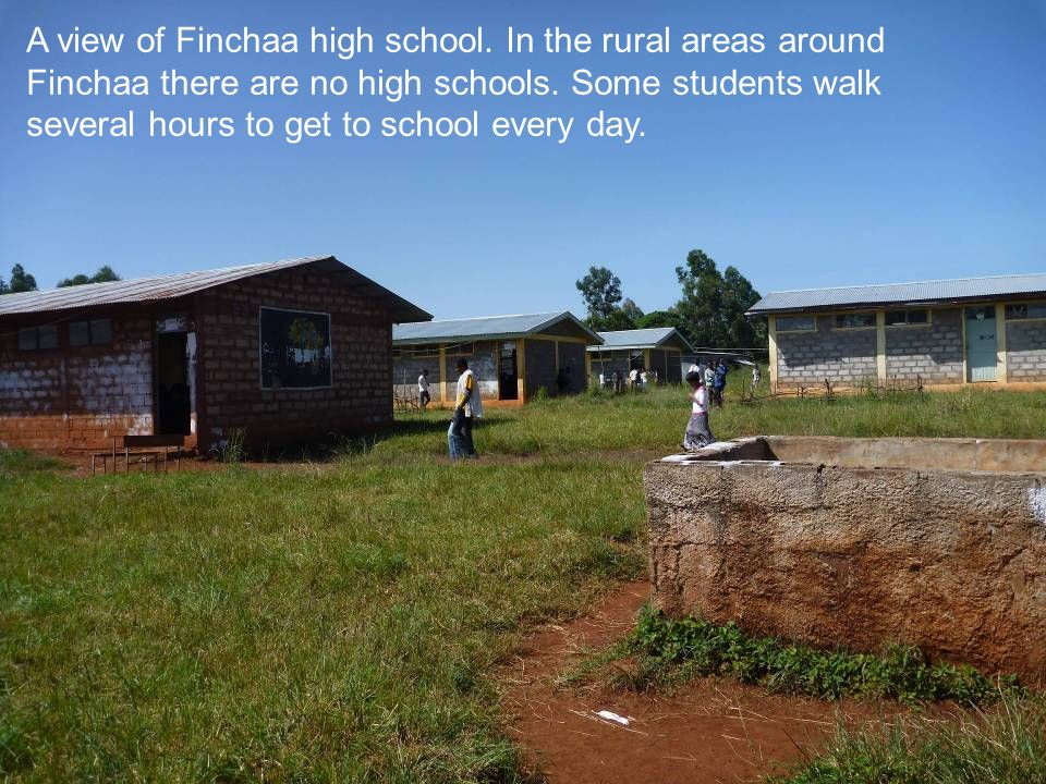 A view of Finchaa high school. In the rural areas around Finchaa there are no high schools.