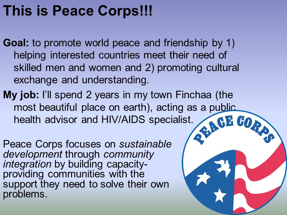 This is Peace Corps!!.