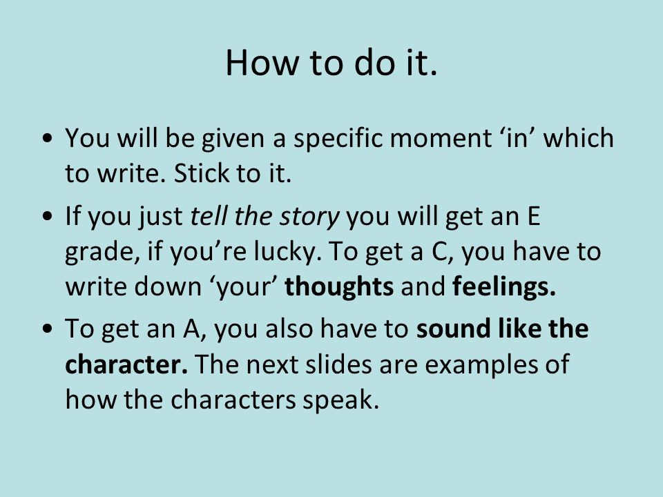 How to do it.You will be given a specific moment in which to write.