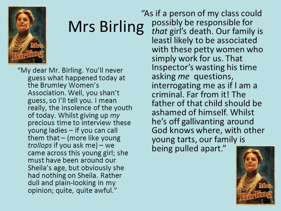 Mrs Birling My dear Mr.Birling.