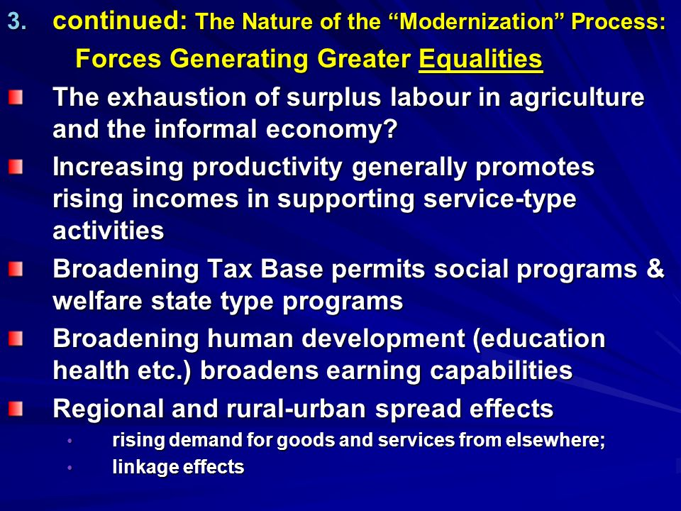 3. continued: The Nature of the Modernization Process: Forces Generating Greater Equalities The exhaustion of surplus labour in agriculture and the in