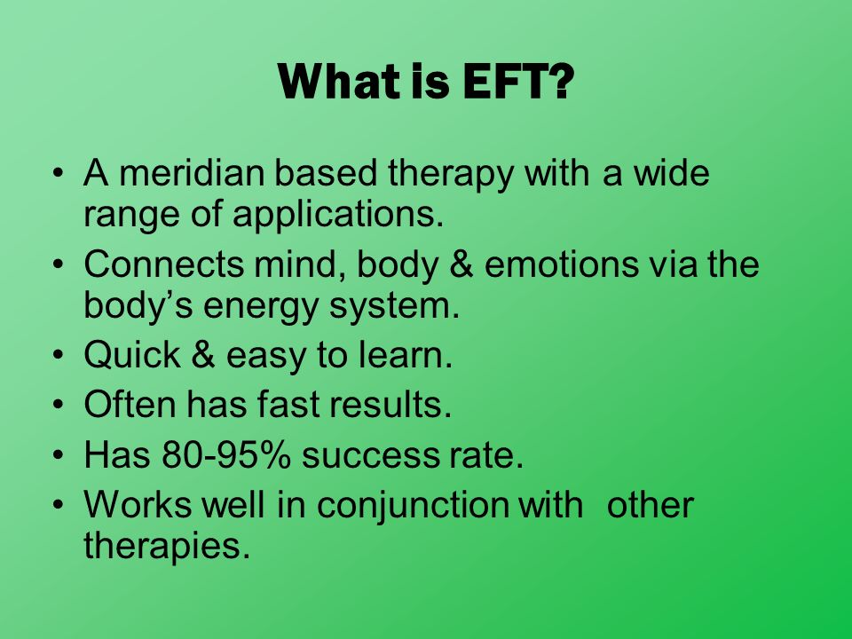 Energy Psychology EFT come under the general field of Energy Psychology.