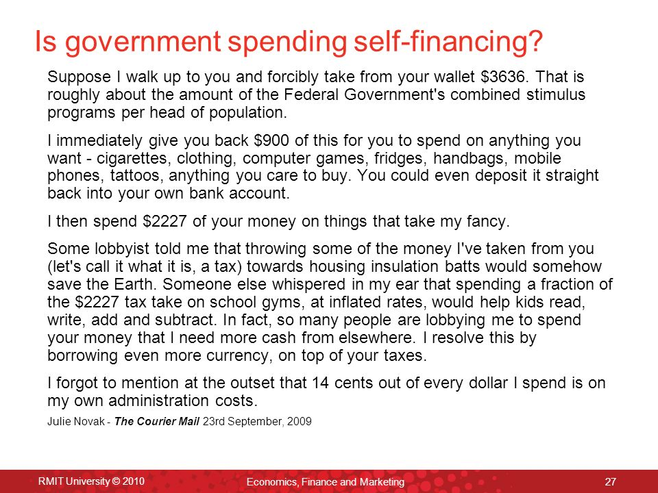 RMIT University © 2010 Economics, Finance and Marketing 27 Is government spending self-financing.