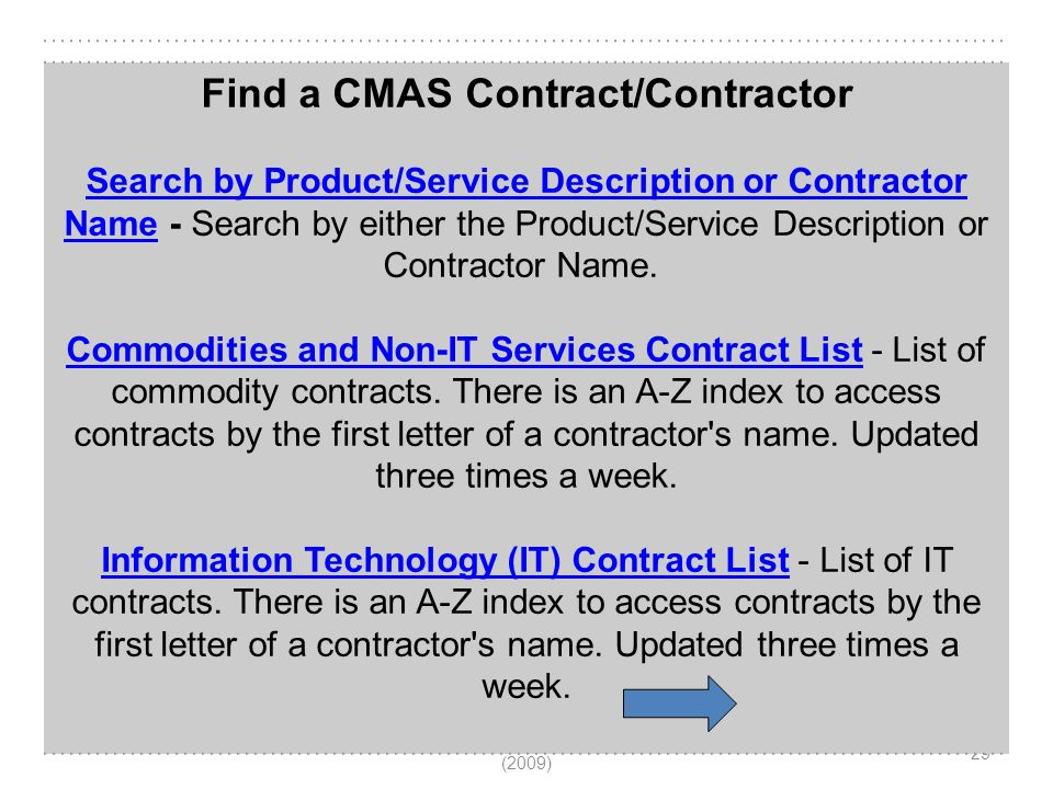 (c) Strategic Contract Solutions LLC (2009) 29 Find a CMAS Contract/Contractor Search by Product/Service Description or Contractor NameSearch by Product/Service Description or Contractor Name - Search by either the Product/Service Description or Contractor Name.