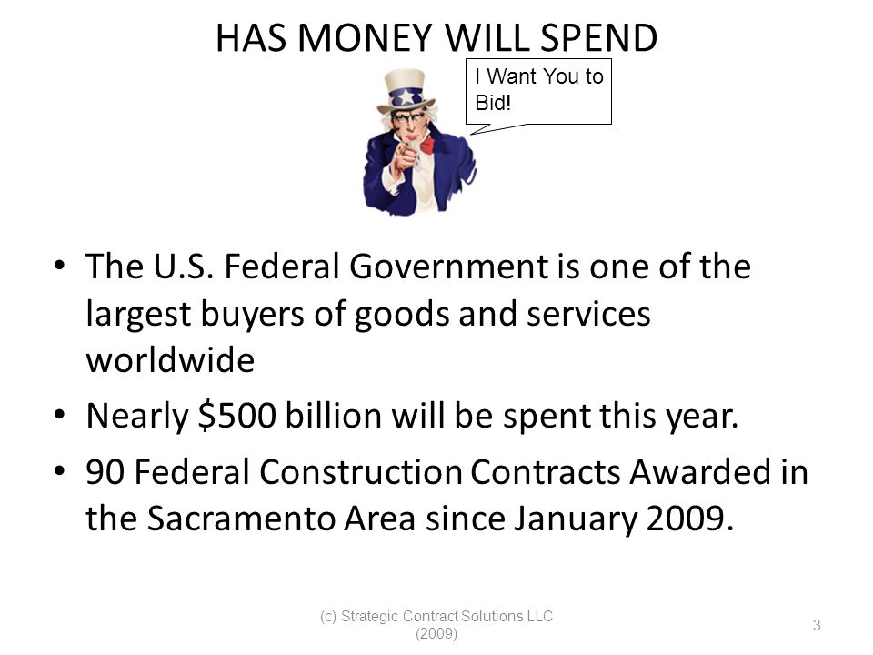 (c) Strategic Contract Solutions LLC (2009) 3 HAS MONEY WILL SPEND The U.S.