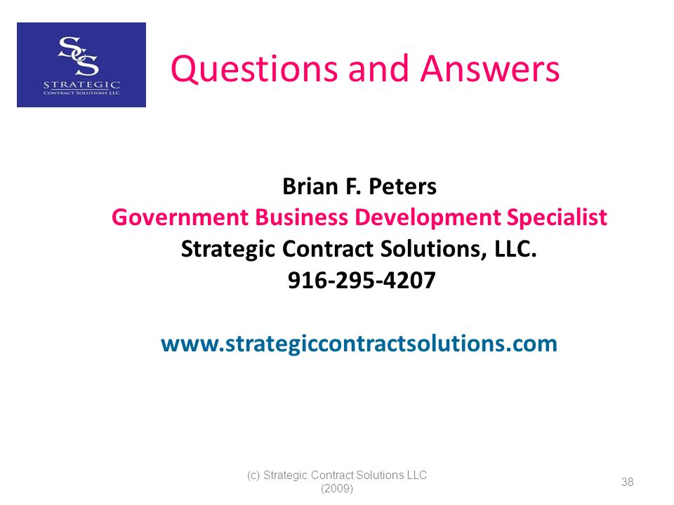 (c) Strategic Contract Solutions LLC (2009) 38 Questions and Answers Brian F.