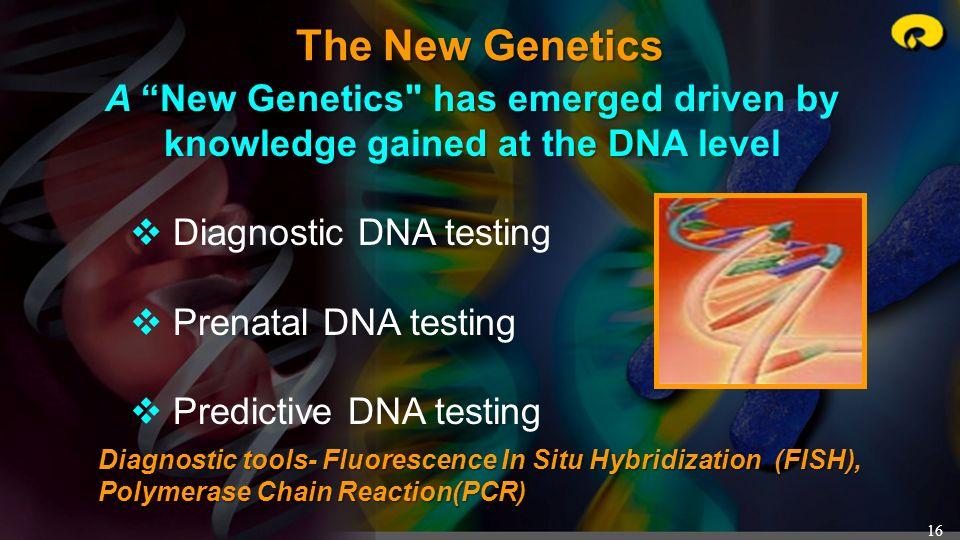 16 The New Genetics A New Genetics
