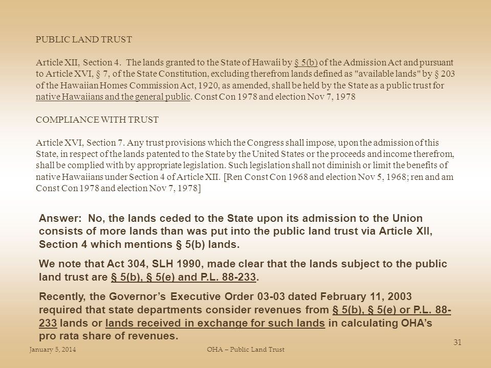 January 5, 2014OHA – Public Land Trust 31 PUBLIC LAND TRUST Article XII, Section 4.