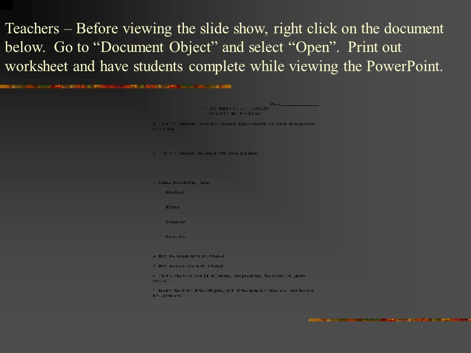 Teachers – Before viewing the slide show, right click on the document below. Go to Document Object and select Open. Print out worksheet and have stude
