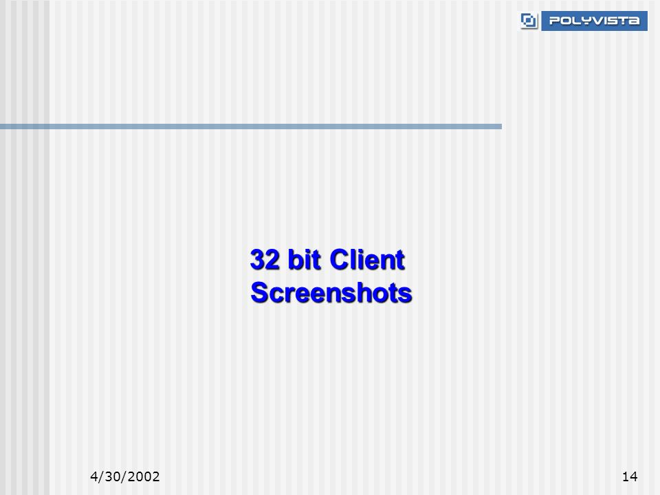 4/30/200214 32 bit Client Screenshots