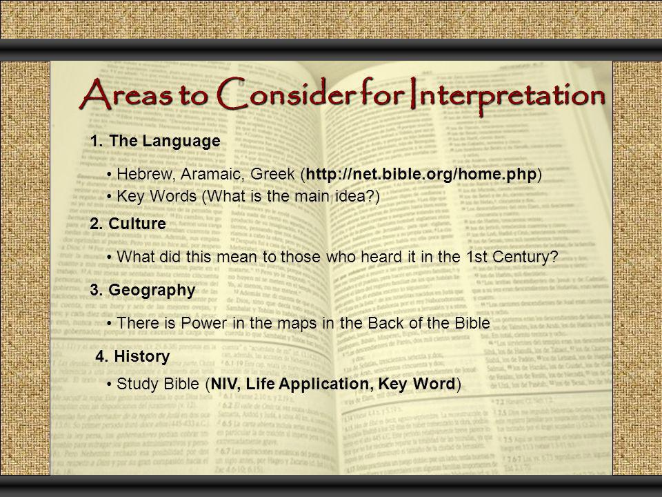 Areas to Consider for Interpretation 1. The Language Hebrew, Aramaic, Greek (http://net.bible.org/home.php) Key Words (What is the main idea?) 2. Cult
