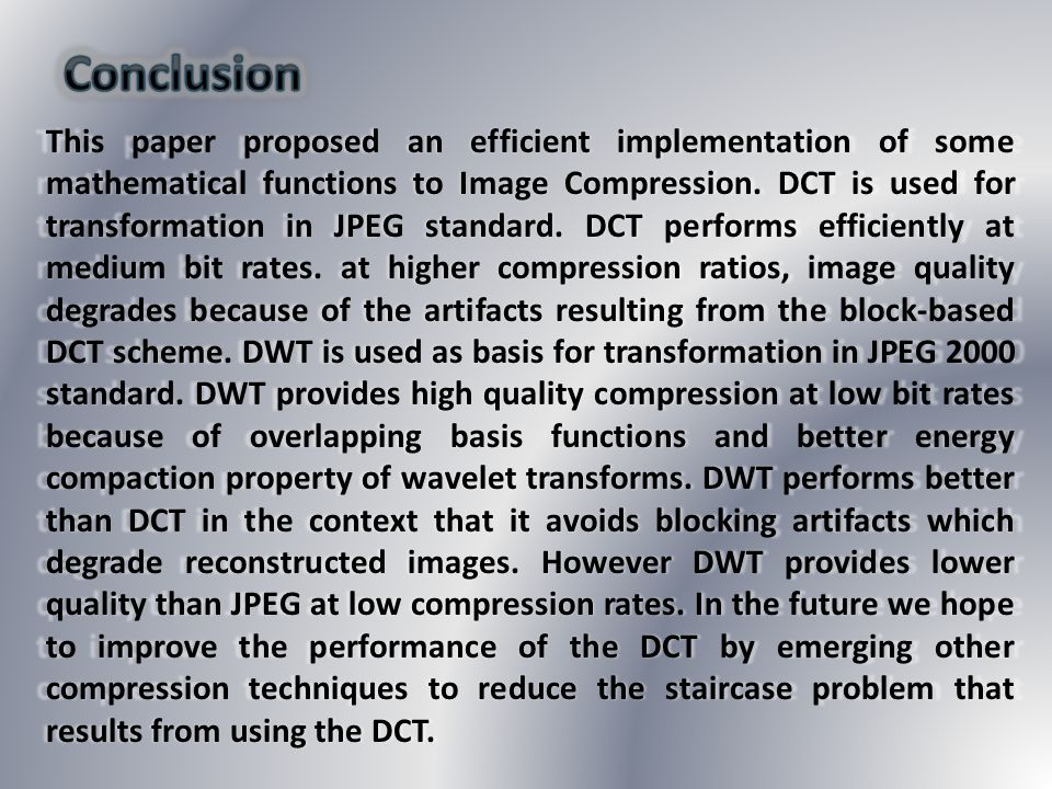 This paper proposed an efficient implementation of some mathematical functions to Image Compression. DCT is used for transformation in JPEG standard.