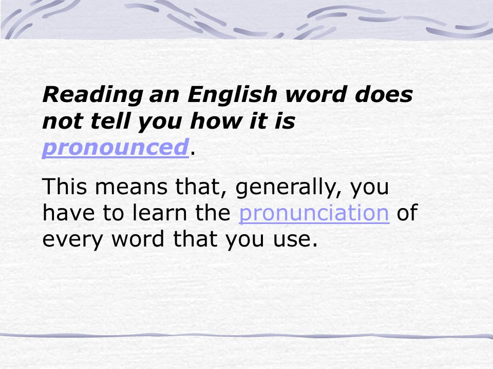 How can you learn the pronunciation of an English word.