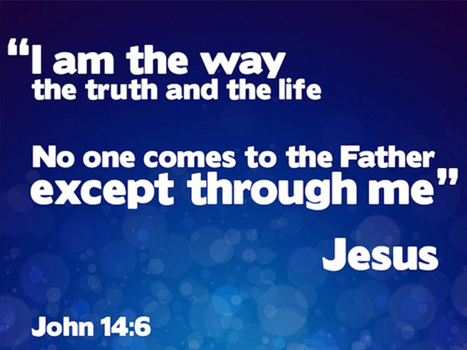 II. Way: Trust Christ as the only way you can reach God (14:5-14).
