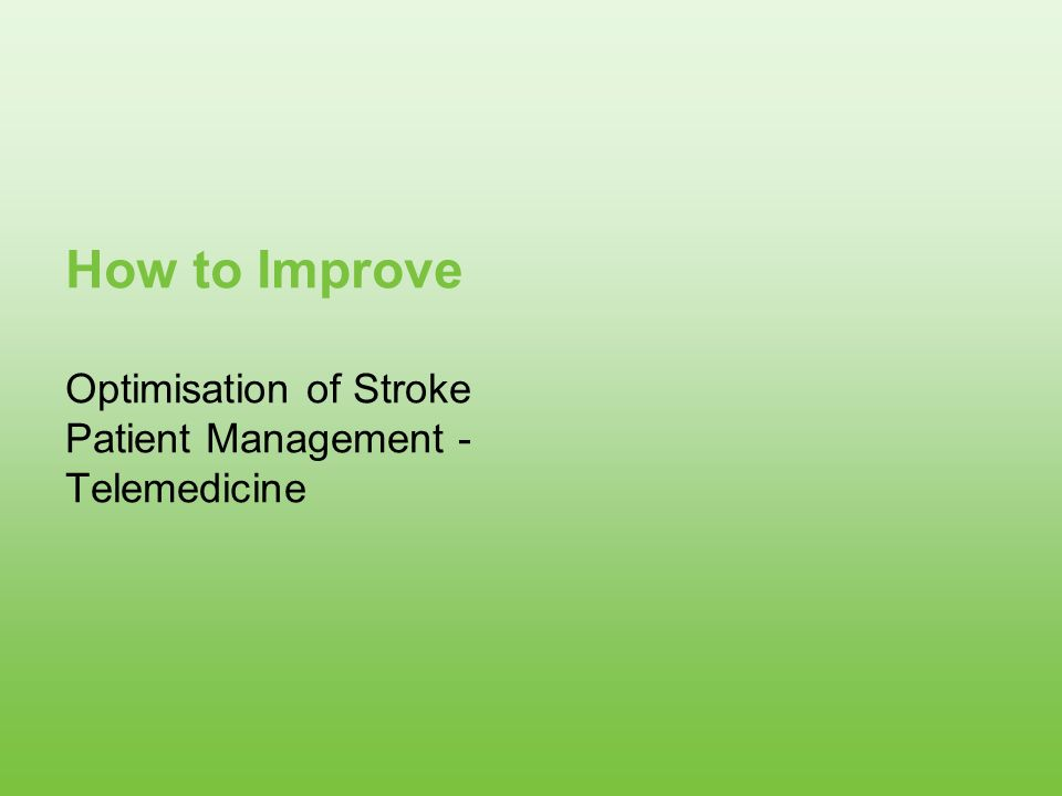 How to Improve Optimisation of Stroke Patient Management - Telemedicine