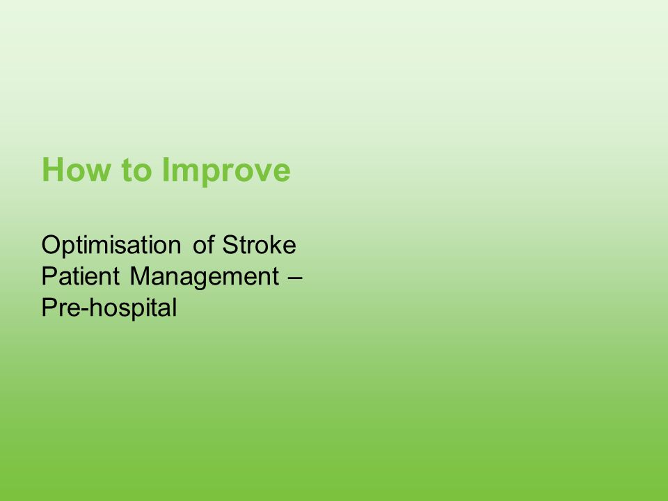 How to Improve Optimisation of Stroke Patient Management – Pre-hospital