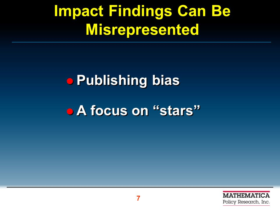 Impact Findings Can Be Misrepresented Publishing bias A focus on stars Publishing bias A focus on stars 7