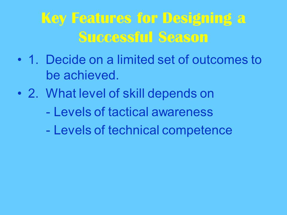 Key Features for Designing a Successful Season 1.