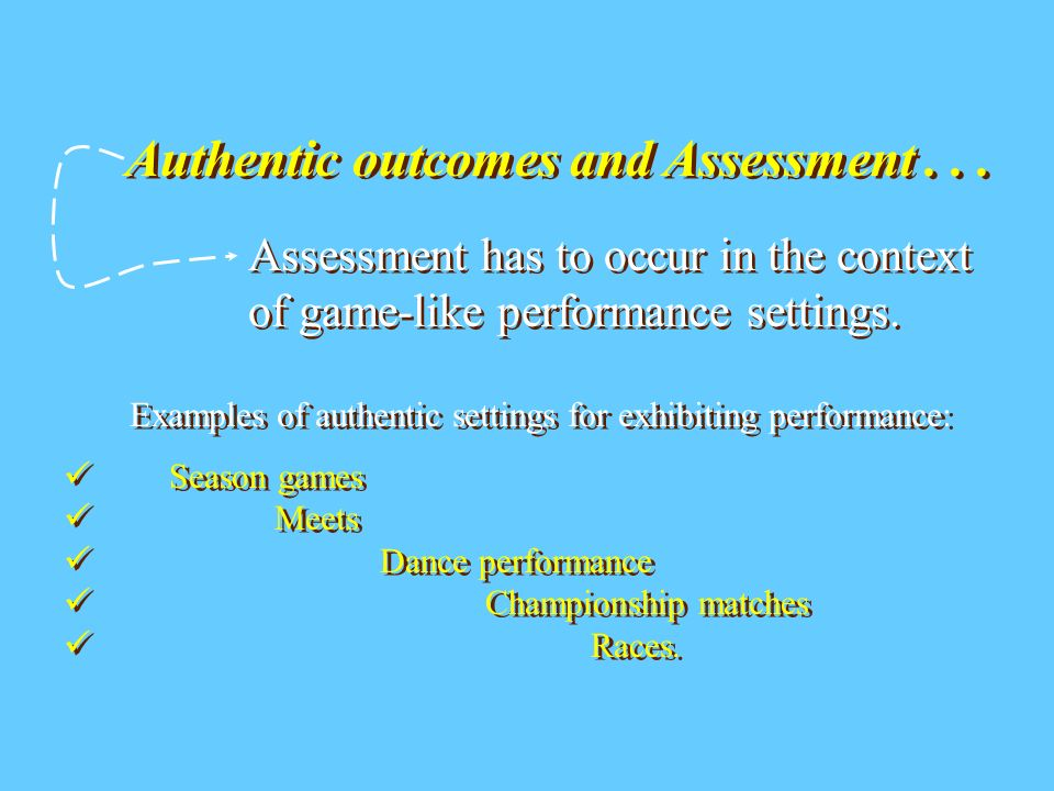 Authentic outcomes and Assessment...