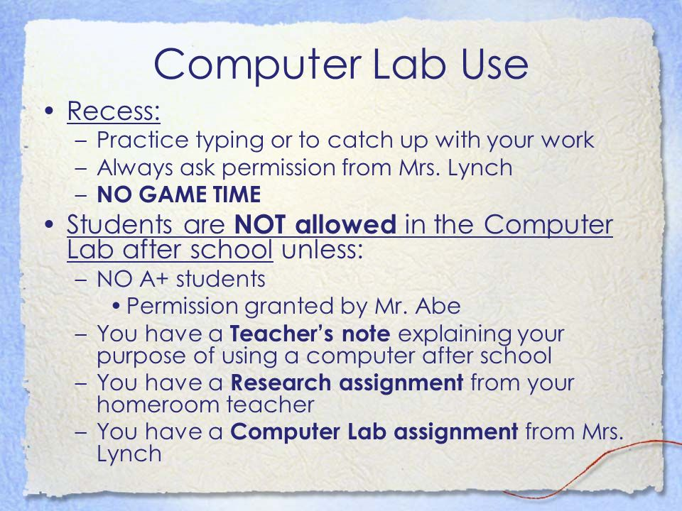 Computer Lab Use Recess: –Practice typing or to catch up with your work –Always ask permission from Mrs. Lynch – NO GAME TIME Students are NOT allowed