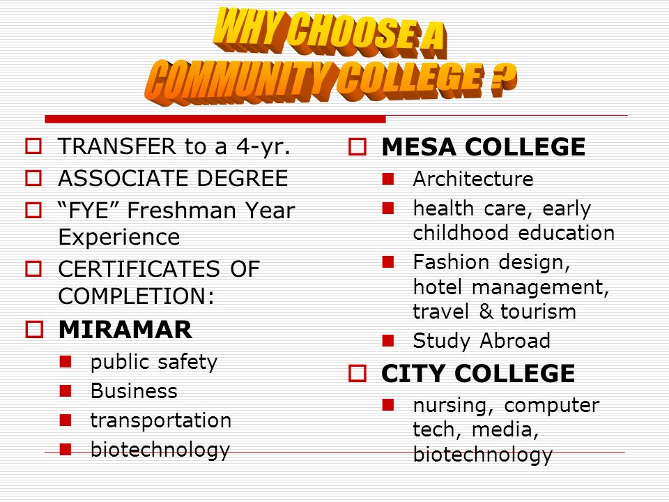 TRANSFER to a 4-yr. ASSOCIATE DEGREE FYE Freshman Year Experience CERTIFICATES OF COMPLETION: MIRAMAR public safety Business transportation biotechnol