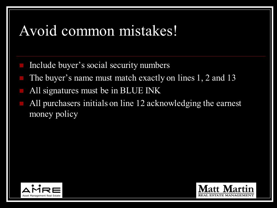 Avoid common mistakes! Include buyers social security numbers The buyers name must match exactly on lines 1, 2 and 13 All signatures must be in BLUE I