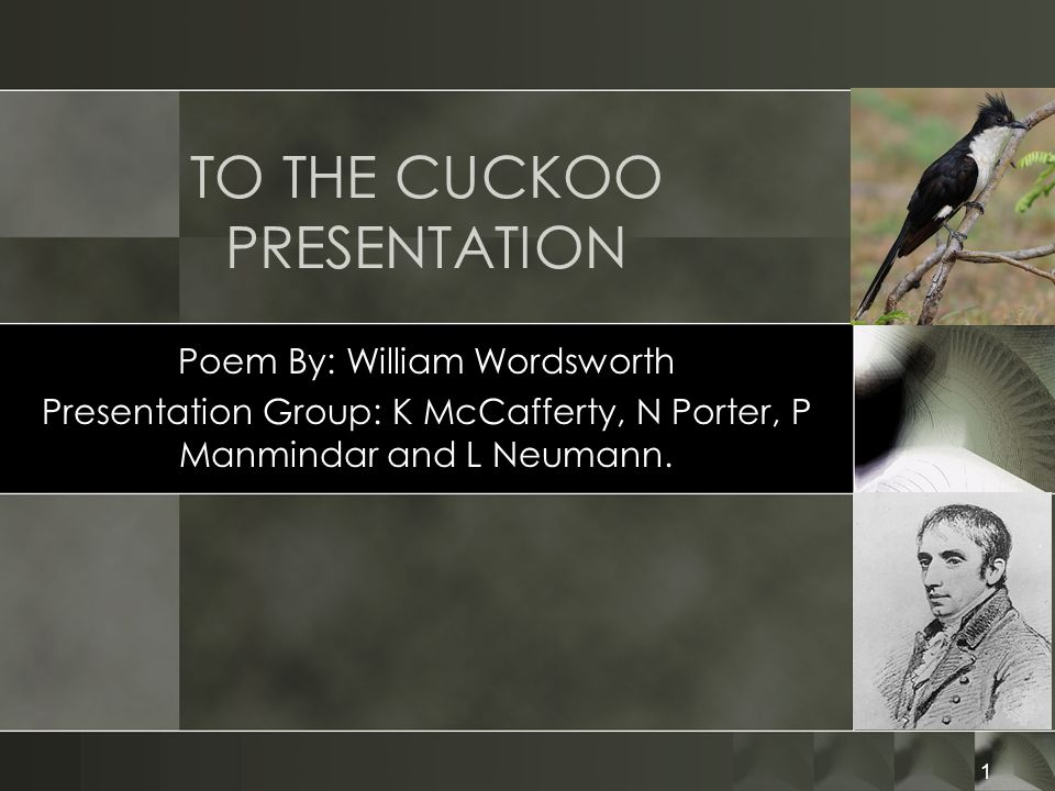 2 To The Cuckoo – The Poem O blithe newcomer.I have heard, I hear thee and rejoice: O Cuckoo.