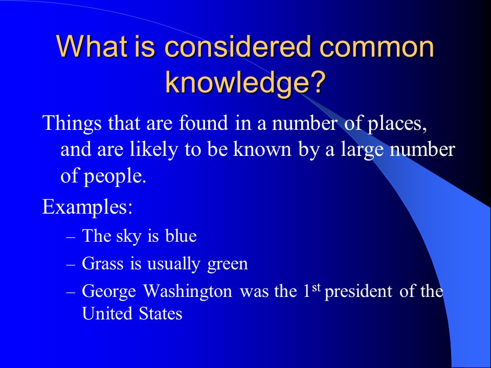 What is considered common knowledge.