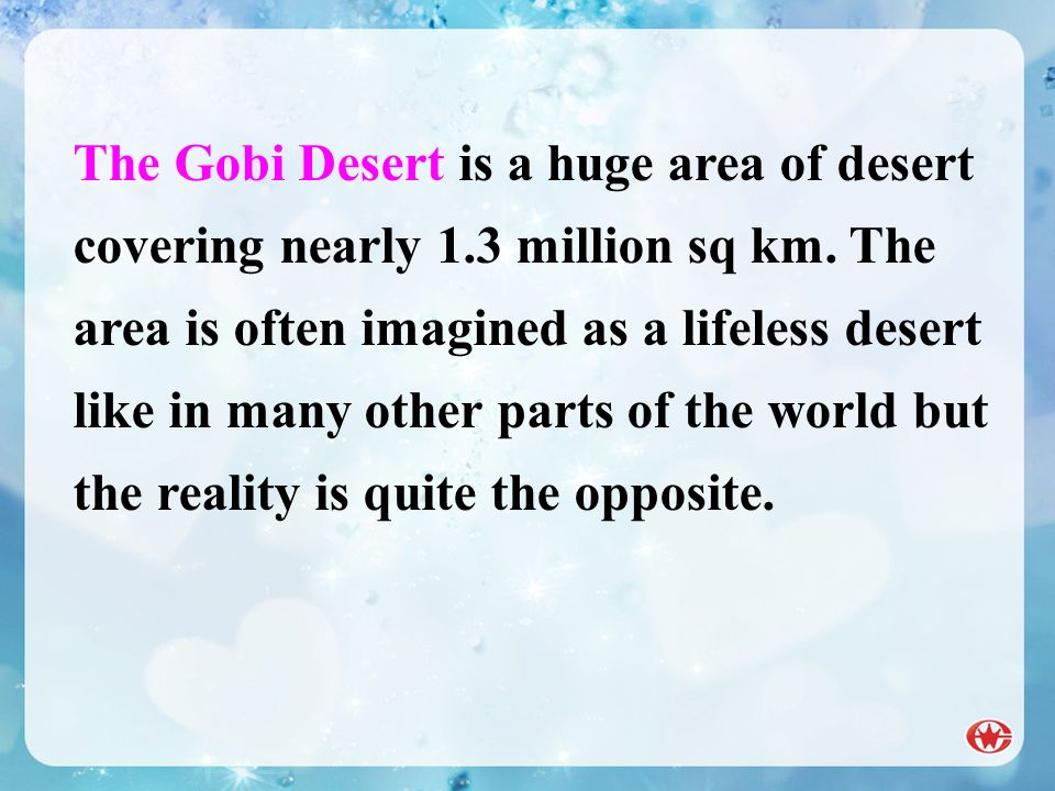 The Gobi Desert is a huge area of desert covering nearly 1.3 million sq km. The area is often imagined as a lifeless desert like in many other parts o