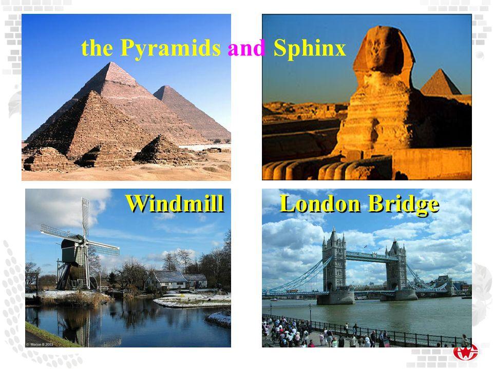 the Pyramids and Sphinx Windmill London Bridge