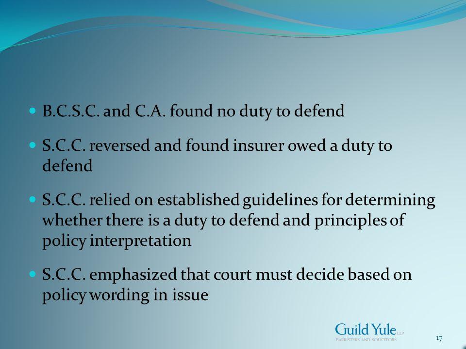 17 B.C.S.C. and C.A. found no duty to defend S.C.C.