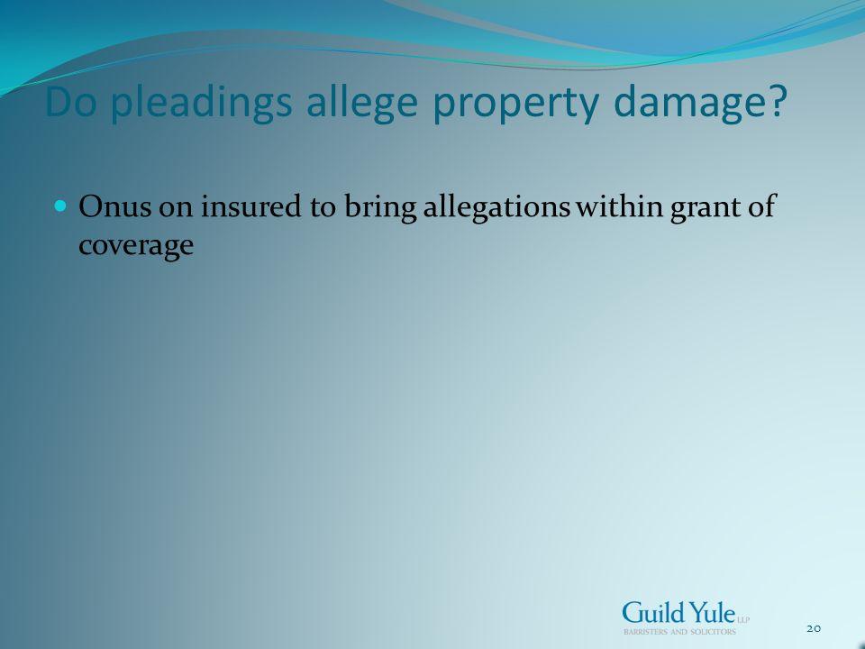 20 Do pleadings allege property damage.