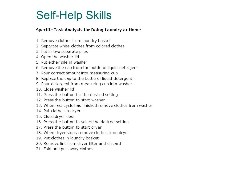 Self-Help Skills Specific Task Analysis for Doing Laundry at Home 1.
