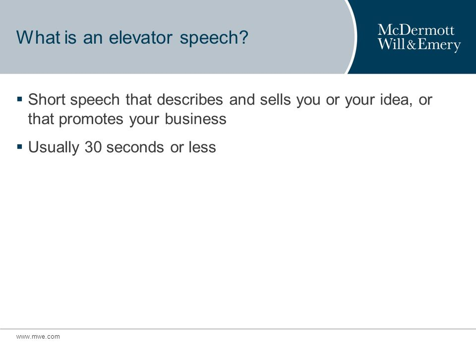www.mwe.com What is an elevator speech.