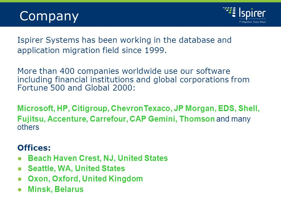 Company Ispirer Systems has been working in the database and application migration field since 1999.
