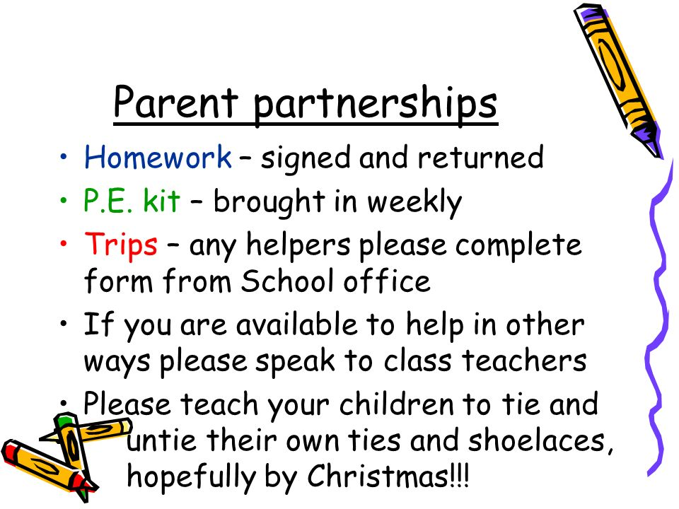 Parent partnerships Homework – signed and returned P.E.
