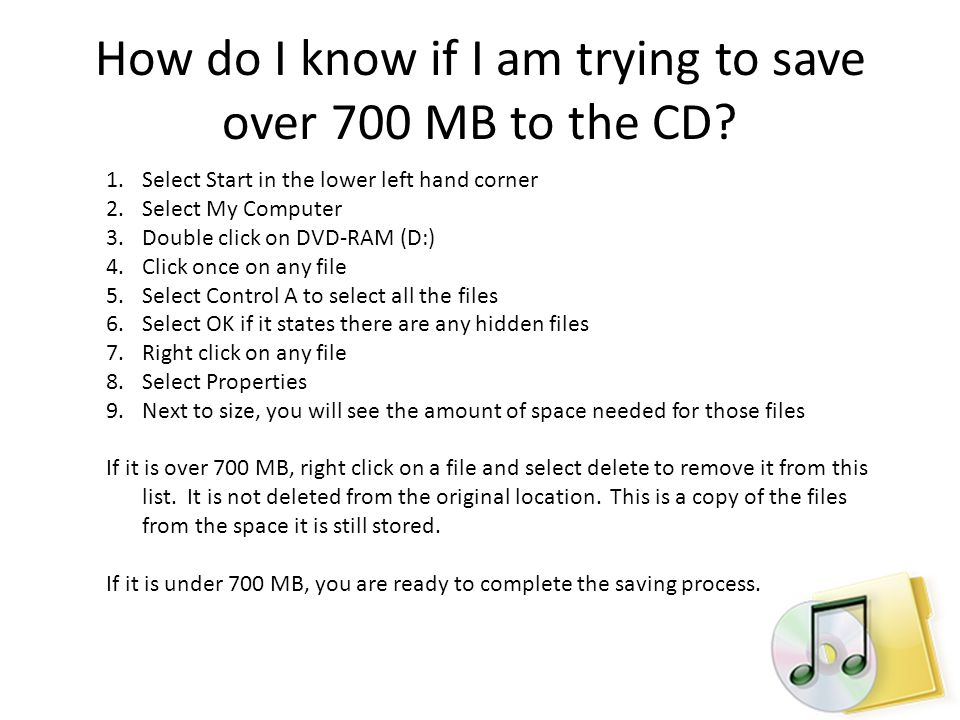 How do I know if I am trying to save over 700 MB to the CD.