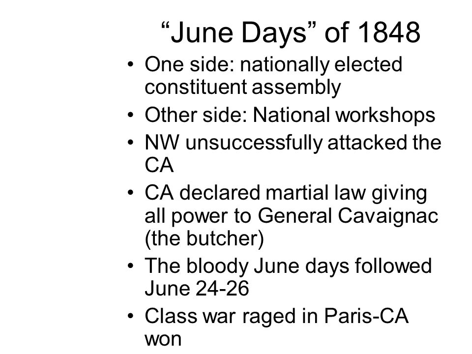 Election of Constituent Assembly Elected in April 1848 by Universal Male suffrage across all of France Immediately replaced provisional govt with temporary executive board of its own This new exec board contained NO socialists
