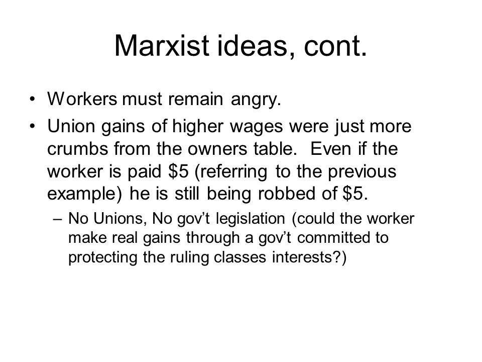 Marxist ideas Labor theory of value –Value of any man-made object depended on the amount of labor put into it.