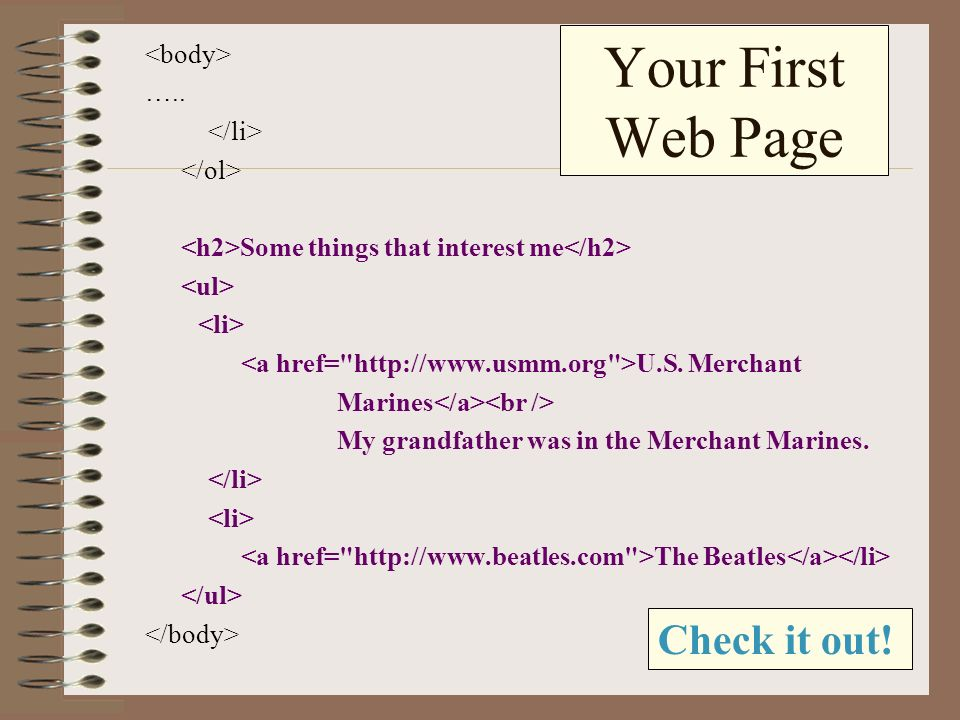 ….. Some things that interest me U.S. Merchant Marines My grandfather was in the Merchant Marines. The Beatles Your First Web Page Check it out!