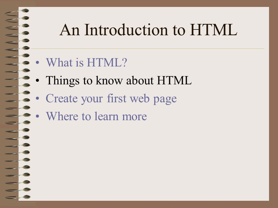 An Introduction to HTML What is HTML.