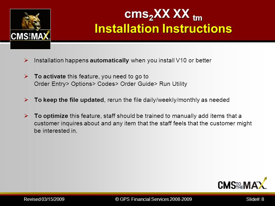 Slide#: 8© GPS Financial Services 2008-2009Revised 03/15/2009 Installation happens automatically when you install V10 or better To activate this featu