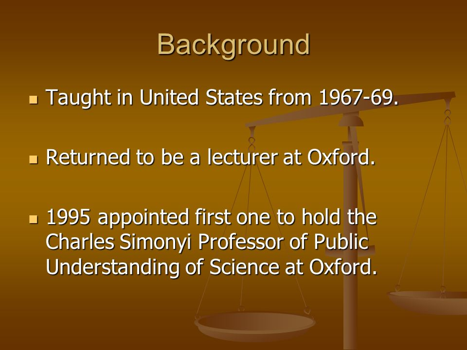 Background Taught in United States from 1967-69. Taught in United States from 1967-69. Returned to be a lecturer at Oxford. Returned to be a lecturer