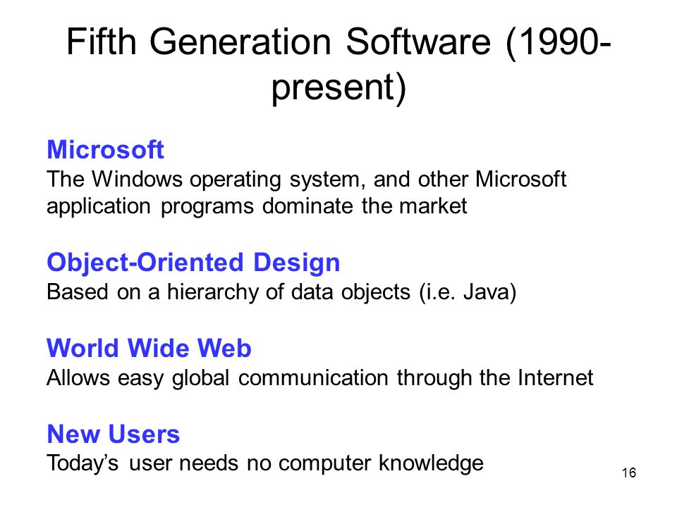 16 18 Microsoft The Windows operating system, and other Microsoft application programs dominate the market Object-Oriented Design Based on a hierarchy