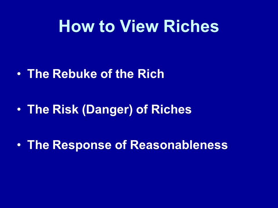 The Rebuke of the Rich In both of our texts (1:9-11 and 5:1-6) James rebukes the rich.